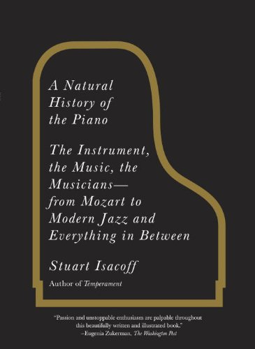 A natural history of the piano the instrument the music the a natural history of the piano the instrument the music the musicians fandeluxe Choice Image