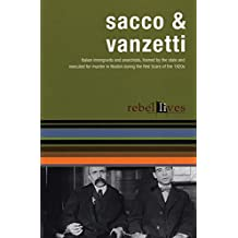 Sacco and Vanzetti: Rebel Lives (Rebel Lit)