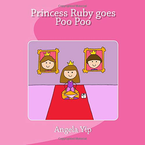 Princess Ruby goes Poo Poo: A fun story for children who are potty training for poos. They may have mastered the wees but sometimes it may take longer ... Ruby and send Poo Poo to Poo Kingdom! pdf