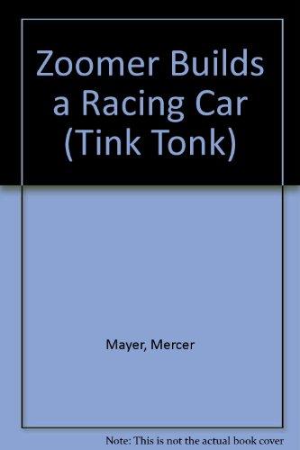 (Zoomer Builds a Racing Car (Tiny Tink! Tonk! Tale))