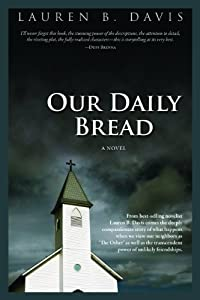 Our Daily Bread by Lauren B. Davis (2011-05-05) by Wordcraft of Oregon