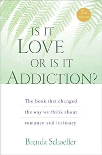Is It Love or Is It Addiction: The book that changed the way we think about romance and intimacy by Hazelden Publishing