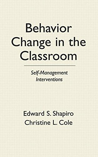 Behavior Change in the Classroom: Self-Management Interventions (The Guilford School Practitioner Series)