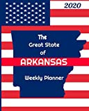 The Great State of Arkansas Weekly Planner: 2020 Diary, Calendar, and Notebook