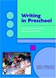img - for Writing In Preschool: Learning To Orchestrate Meaning And Marks book / textbook / text book