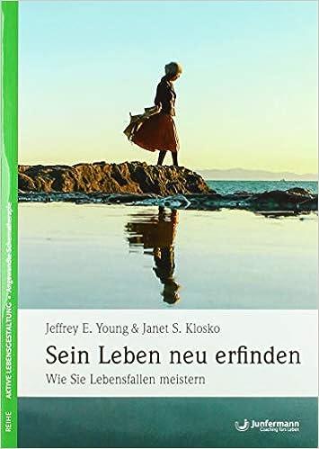Amazon.com: Sein Leben neu erfinden: Wie Sie Lebensfallen ...