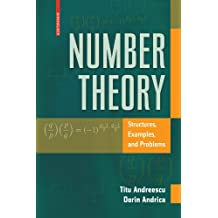 Number Theory: Structures, Examples, and Problems