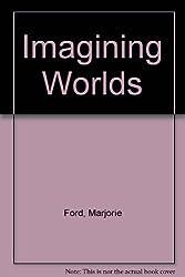 Imagining Worlds