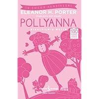 Pollyanna (Kısaltılmış Metin): 100 Temel Eser