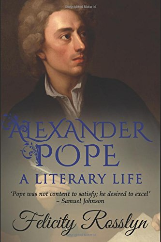 Alexander Pope: A Literary Life