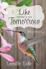 Like There's No Tomorrow by Camille Eide (2014-09-30) Paperback