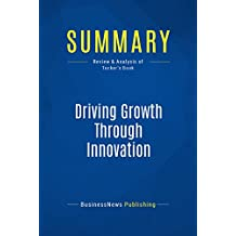 Summary: Driving Growth Through Innovation: Review and Analysis of Tucker's Book