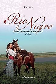 Rio negro: onde encontrei meu amor - 2ª Edição