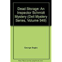 Dead Storage: An Inspector Schmidt Mystery (Dell Mystery Series, Volume 949)