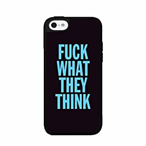 Fuck What They Think- Plastic Phone Case Back Cover iPhone 5 5s