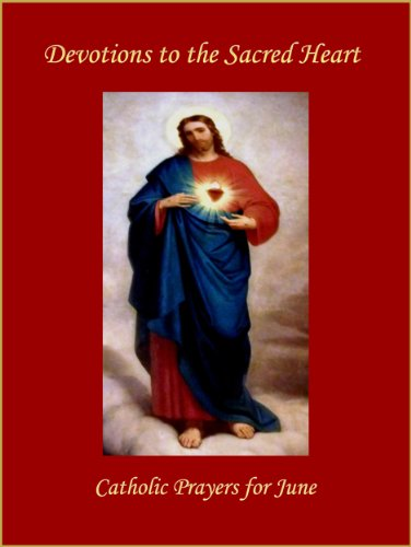 Devotions to the Sacred Heart - Catholic Prayers for June