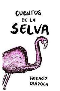 Cuentos de la selva: con lenguaje simplificado (ilustrado) (Spanish Edition)