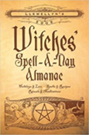 Witches' Spell-a-day Almanac 2005 (Llewellyn's Witches' Spell-A-Day Almanac)