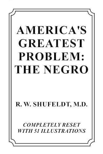 AMERICA'S GREATEST PROBLEM: THE NEGRO pdf epub