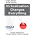 Virtualization Changes Everything: Storage Strategies for VMware vSphere & Cloud Computing