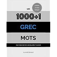Grec: Les 1000+1 Mots que vous devez absolument savoir (French Edition)