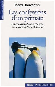 Les confessions d'un primate par Pierre Jouventin