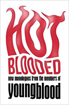 Hot Blooded: New Monologues from the Members of Youngblood