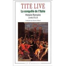 HIS.ROMAINE LIV.6-10 LA CONQUÊTE DE L'ITALIE
