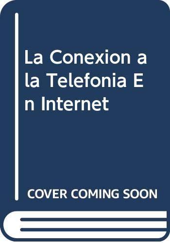 La Conexion a la Telefonia En Internet por Cheryl Kirk