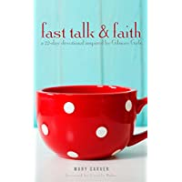 Fast Talk & Faith: A 22-Day Devotional Inspired by Gilmore Girls