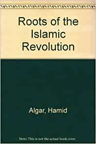 the roots of islamic revolution in Leggi «roots of the islamic revolution in iran» di hamid algar con rakuten kobo in the summer of 1979, at a time when the viability of the islamic republic of iran was being widely questioned in the w.