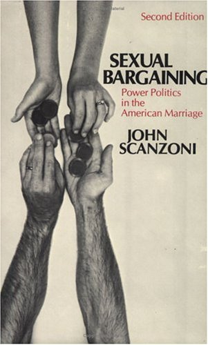 Sexual Bargaining: Power Politics in the American Marriage