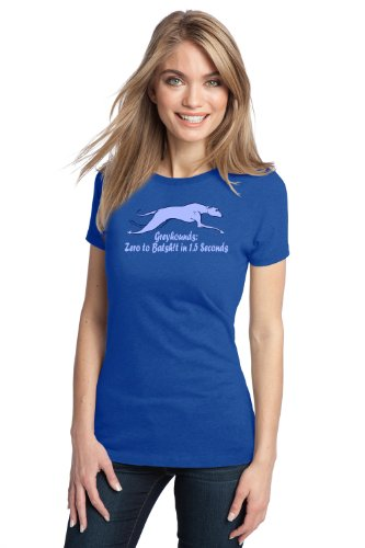 GREYHOUNDS: ZERO TO BATSH!T IN 1.5 SECONDS Ladies' T-shirt / Greyhound Owner T-shirt