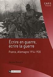 Ecrire en guerre, écrire la guerre : France, Allemagne 1914-1920