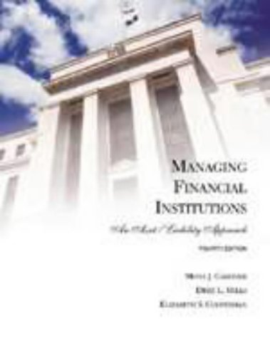 Managing Financial Institutions: An Asset/Liability Approach (The Dryden Press Series in Finance)