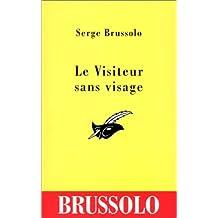 Le visiteur sans visage (French Edition)