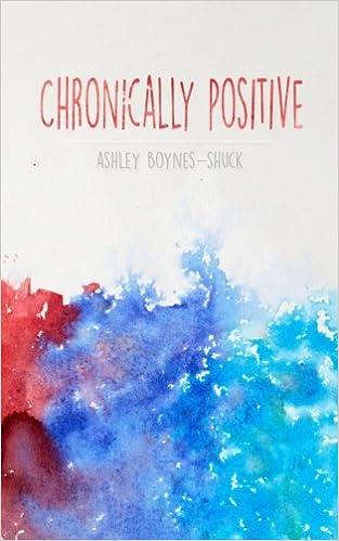 Chronically Positive: Amazon.es: Ashley Boynes-Shuck: Libros ...