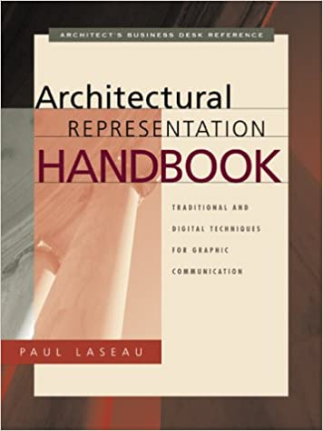 Architectural Representation Handbook Traditional and Digital Techniques for Graphic Communication