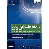 Joomla! - Extensions entwickeln: Eigene Komponenten, Module und Plugins programmieren
