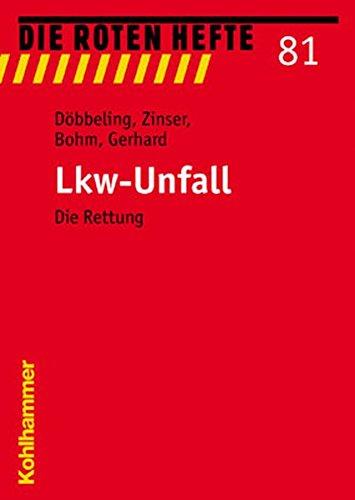 Lkw-Unfall: Die Rettung (Die Roten Hefte, Band 81)