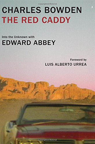 The Red Caddy: Into the Unknown with Edward Abbey (Caddy Red)