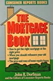 The Mortgage Book, Consumer Reports Books Editors and John R. Dorfman, 0890434573