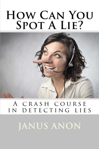 How Can You Spot A Lie?: A crash course in detecting lies ebook
