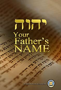 Your Father's Name by [Yahweh's Restoration Ministry]
