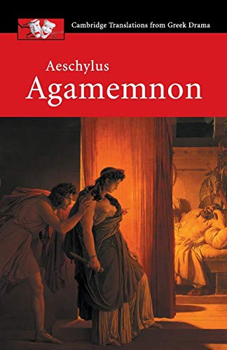 Aeschylus: Agamemnon (Cambridge Translations from Greek Drama)
