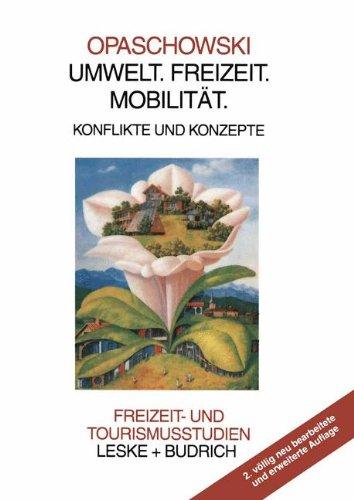 Umwelt. Freizeit. Mobilität (Freizeit- und Tourismusstudien, Band 4)