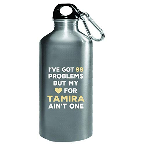 (I've Got 99 Problems But My Love For Tamira Ain't One - Water Bottle)