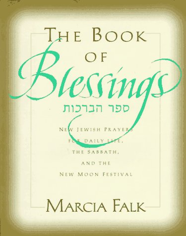 The Book of Blessings: A New Prayer Book for the Weekdays, the Sabbath, and the New Moon Festival