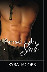 Armed with Steele by Kyra Jacobs (2013-10-01)