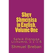 Shev Shmeisisa in English, Volume One: Safeik Dioraysa Lichumra, 1:1-1:6 (שב שמעתתא באנגלית Book 1)